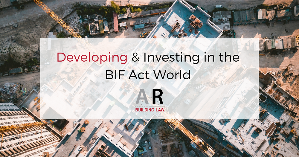 Developing & Investing in the BIF Act World