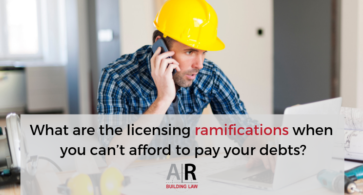 What are the licensing ramifications when you can't afford to pay your debts? - bankruptcy, insolvent, licensing, licence, qbcc contractor, qbcc licensee, excluded individual, permanently excluded individual - call us 07 3128 0120 or email subcontractors@arbuildinglaw.com.au - www.subcontractors.arbuildinglaw.com.au