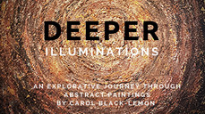 Deeper Illuminations ~ a series of abstract paintings by Carol Black-Lemon