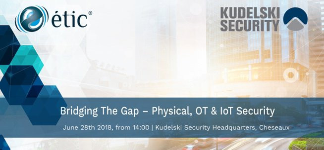 Bridging The Gap – Physical, OT & IoT Security - étic & Kudelski Security