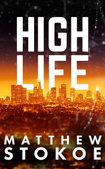 High Life by Matthew Stokoe writer