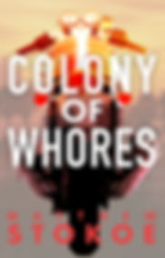 Colony of Whores written by Matthew Stokoe