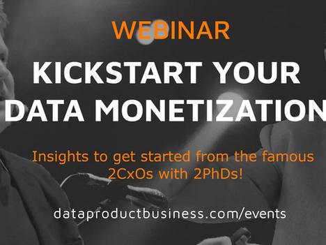 KICKSTART YOUR DATA MONETIZATION WEBINAR RECORDING AVAILABLE