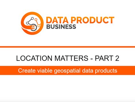 #24 Location matters episode 2 - Create viable geospatial data products