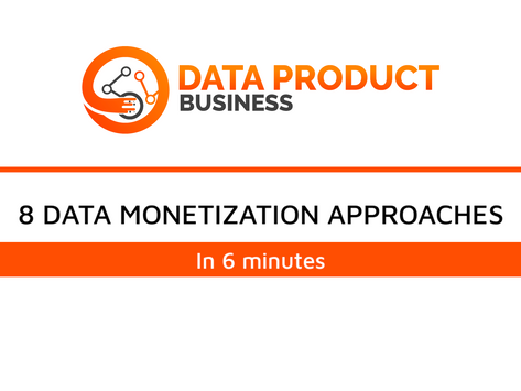 #1 Eight Data monetization approaches in 6 minutes