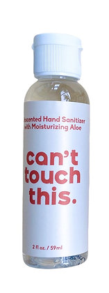 """UNSCENTED HAND SANITIZER + ALOE WITH WHITE LABEL - """"CAN'T TOUCH THIS."""""""