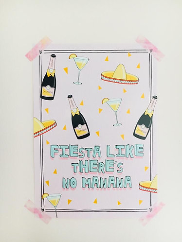 FIESTA LIKE THERE'S NO MANANA POSTER A4