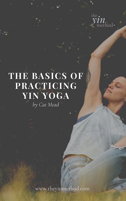 The Basics of Practicing Yin Yoga.png