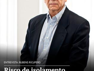 """Nosso isolamento será total"", diz Rubens Ricupero"