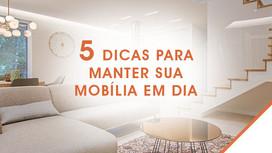 5 dicas para manter sua mobília em dia