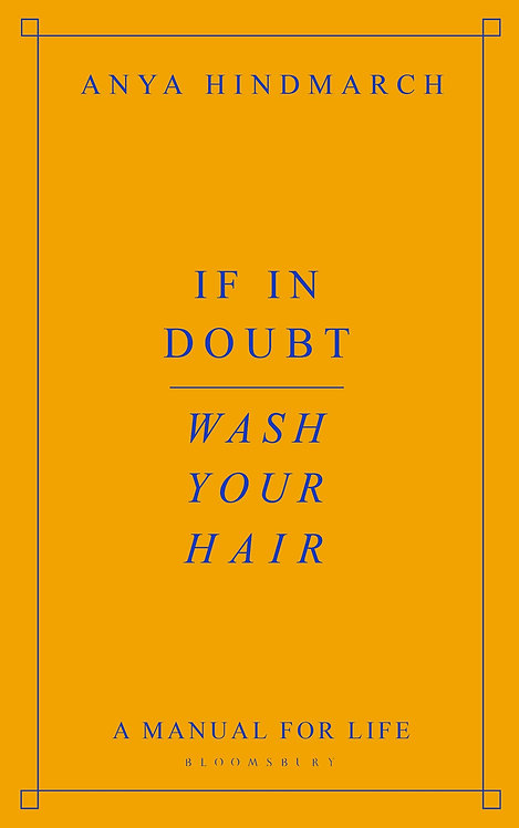 If In Doubt, Wash Your Hair: A Manual for Life (HB)