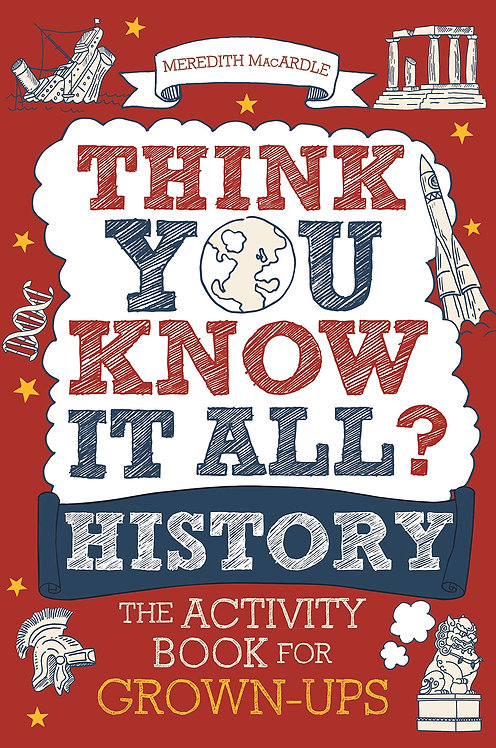 Think You Know It All? History: The Activity Book for Grown-Ups