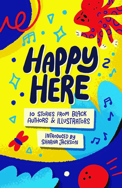 Happy Here: 10 stories from Black British authors & illustrators