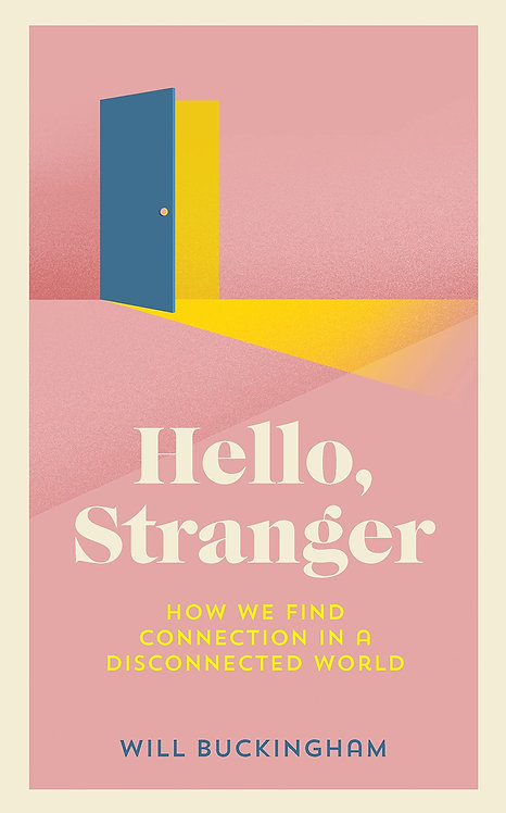 Hello, Stranger: How We Find Connection in a Disconnected World