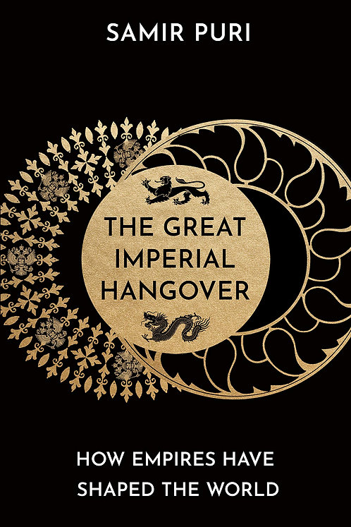 The Great Imperial Hangover: How Empires Have Shaped the World (Hardback)