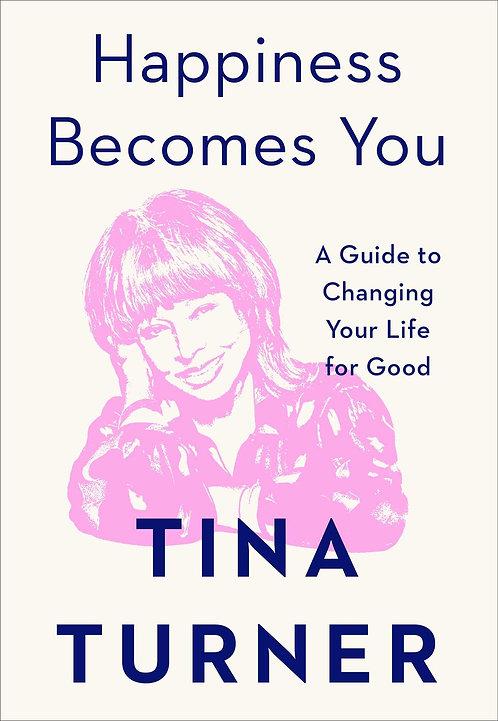 Tina Turner: Happiness Becomes You