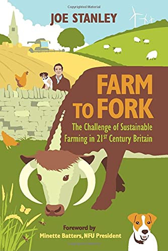 Farm to Fork: The Challenge of Sustainable Farming in 21st Century Britain