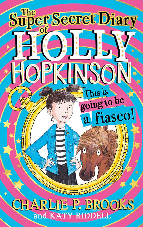 The Super-Secret Diary of Holly Hopkinson - SIGNED 1st editions!