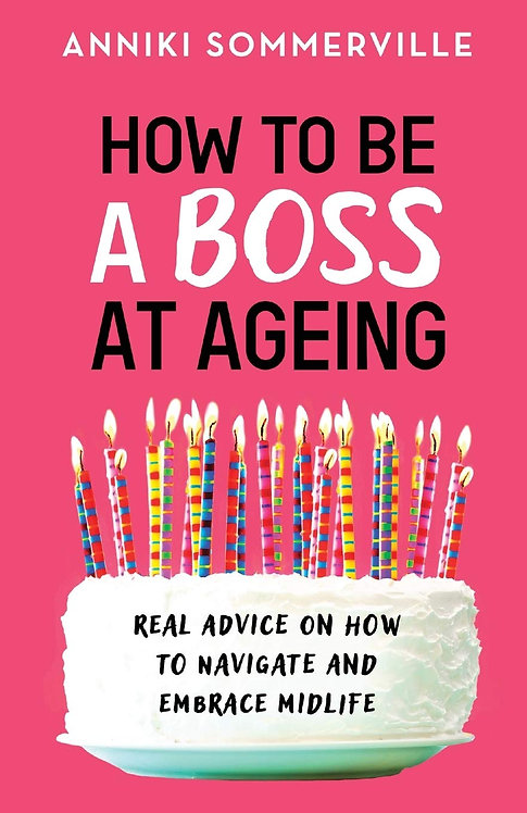PRE-ORDER How to Be a Boss at Ageing - OUT 31/3