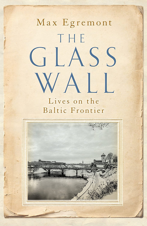 The Glass Wall: Lives on the Baltic Frontier - with SIGNED bookplate