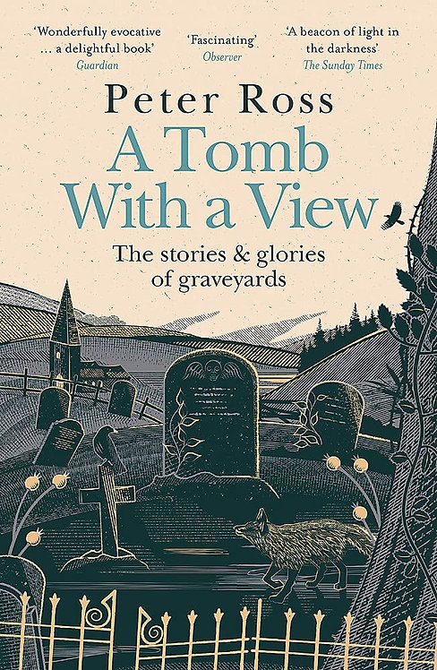 A Tomb With a View – The Stories & Glories of Graveyards