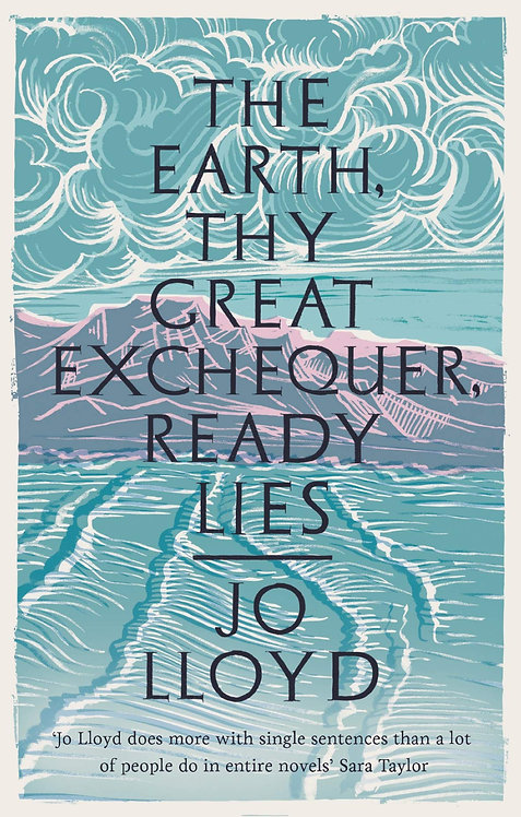 The Earth, Thy Great Exchequer, Ready Lies - with SIGNED bookplates!