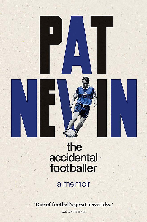 Pat Nevin: The Accidental Footballer - SIGNED 1st Editions