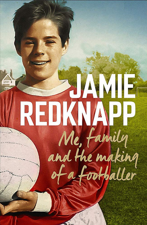 Jamie Redknapp - Me, Family and the Making of a Footballer - SIGNED