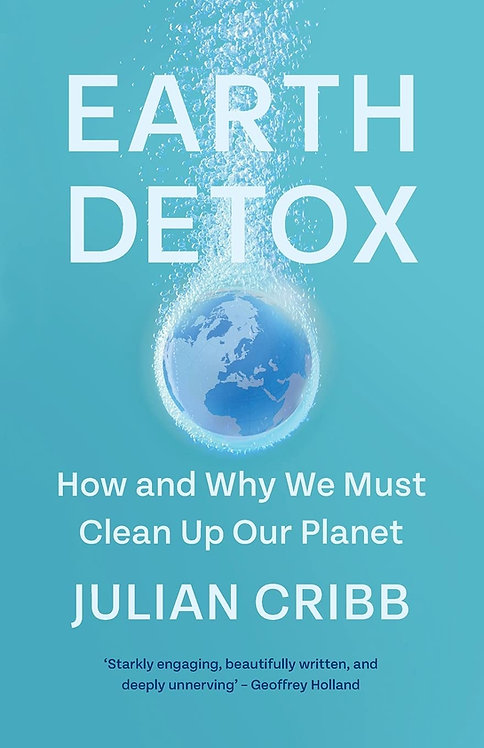 Earth Detox: How and Why we Must Clean Up Our Planet