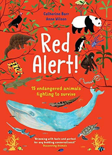 Red Alert!: 15 Endangered Animals Fighting to Survive
