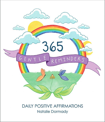 365 Gentle Reminders: Daily Positive Affirmations