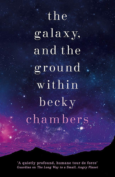 PRE-ORDER The Galaxy, and the Ground Within: Wayfarers 4 - 18/2/21