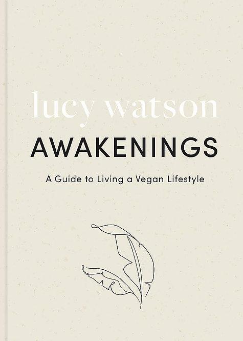 Awakenings: a guide to living a vegan lifestyle