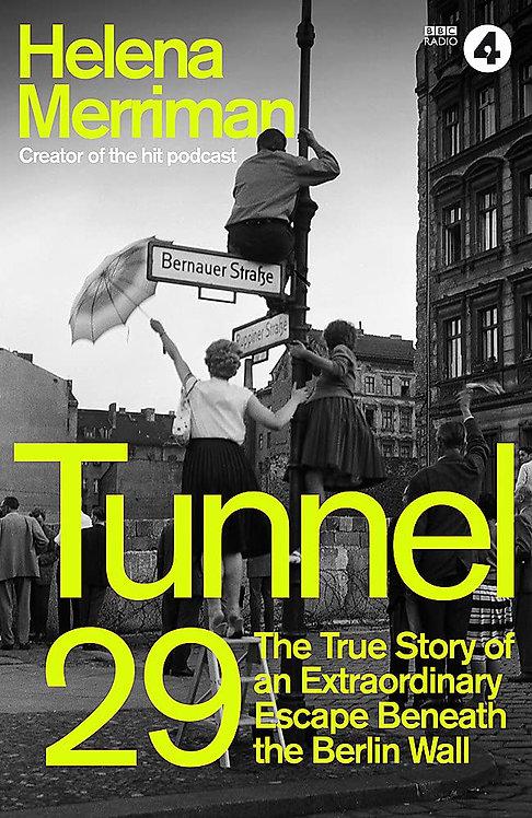 Tunnel 29: Love, Espionage and Betrayal