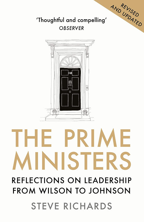 The Prime Ministers: Reflections on Leadership from Wilson to Johnson