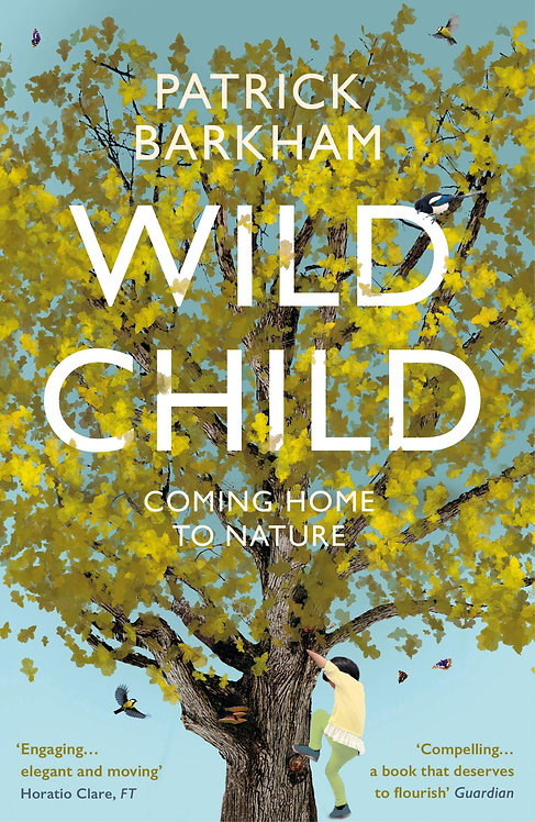 Wild Child: Coming Home to Nature - with SIGNED bookplates!