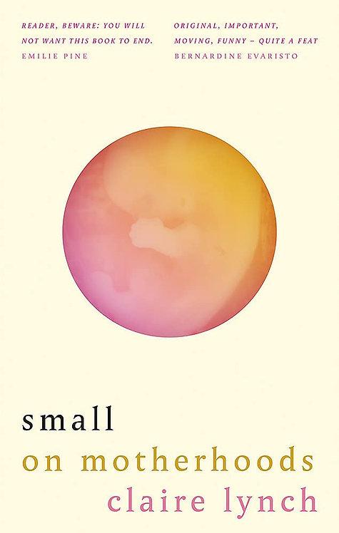 Small: On motherhoods