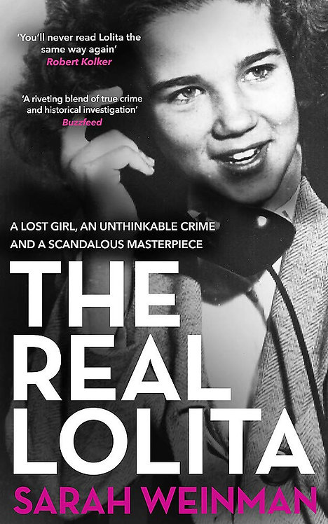 The Real Lolita: A Lost Girl, An Unthinkable Crime and A Scandalous Masterpiece