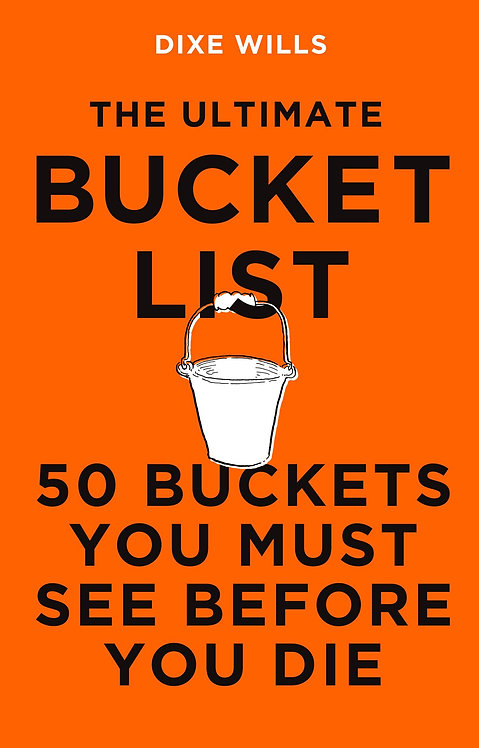 The Ultimate Bucket List: 50 Buckets You Must See Before You Die