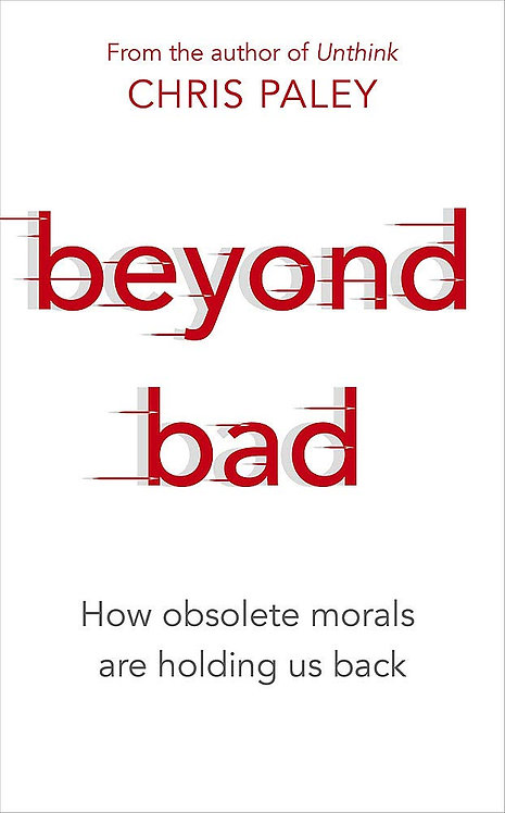 Beyond Bad: How obsolete morals are holding us back