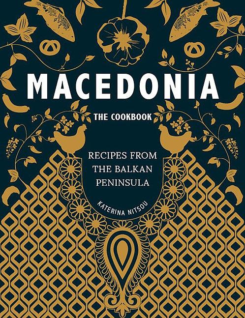 Macedonia: The Cookbook - Recipes from the Balkan Peninsula