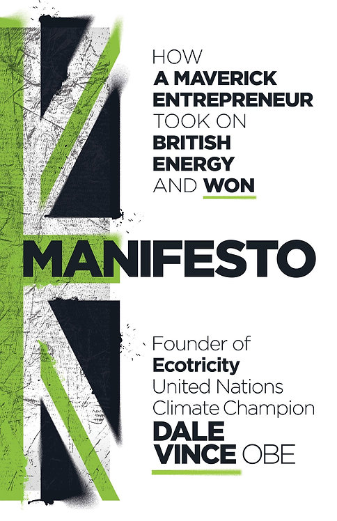 Manifesto: How a maverick entrepreneur took on British energy and won