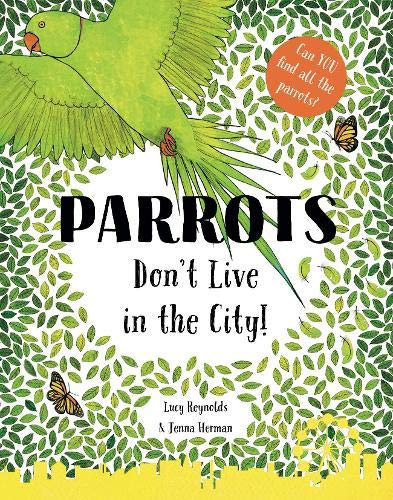 Parrots Don't Live in the City!