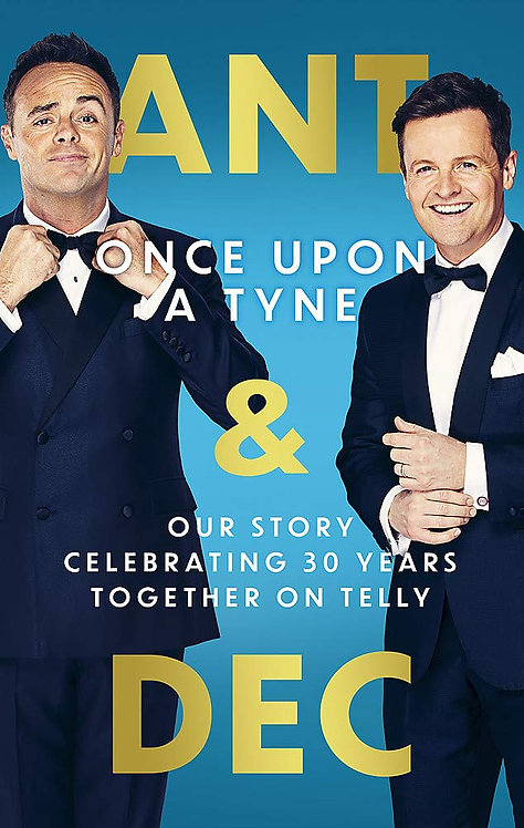 Ant & Dec: Once Upon a Tyne  - SIGNED FIRST EDITIONS