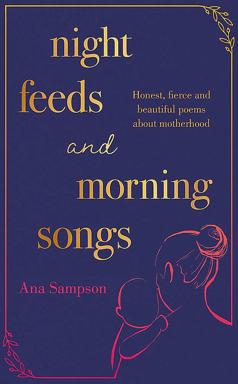 PRE-ORDER Night Feeds and Morning Songs - with dedication from Ana - out 4/3/21