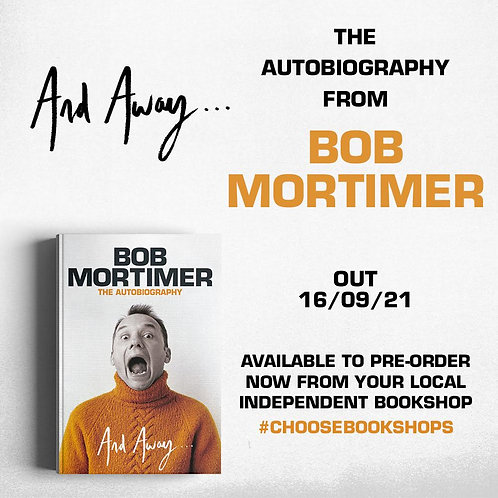 PRE-ORDER Bob Mortimer: And Away... NOT the signed edition* Out 16/9