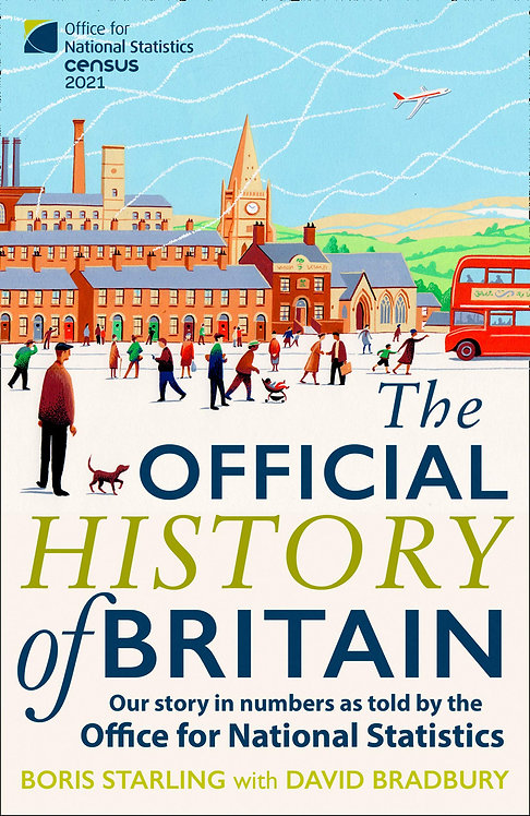 The Official History of Britain: Our Story in Numbers
