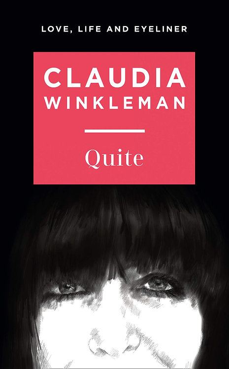 Claudia Winkleman: Quite - SIGNED 1st edition!