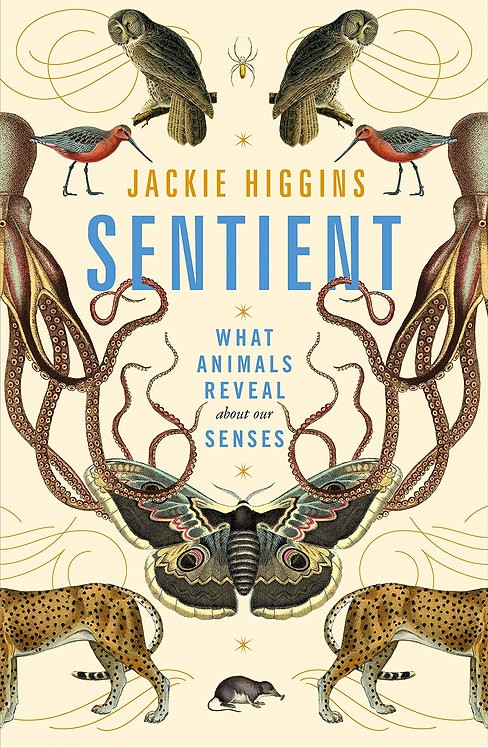 Sentient: What Animals Reveal About Our Senses - SIGNED!
