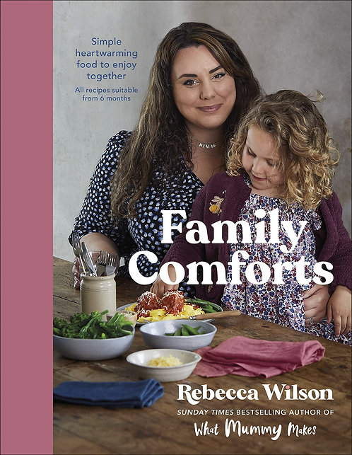 Family Comforts: Simple, Heartwarming Food to Enjoy Together